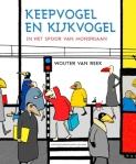 Keepvogel en Kijkvogel in het spoor van Mondriaan