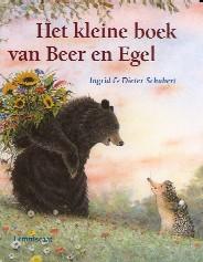 Het kleine boek van Beer en Egel (Ingrid en Dieter Schubert)