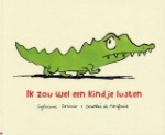 Ik zou wel een kindje lusten (Sylviane Donnio & Dorothee de Monfreid) | grappig prentenboek over een hongerige krokodil