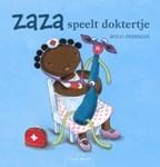 Zaza speelt doktertje | een van de tien mooiste prentenboeken van het jaar | 2 t/m 4 jaar