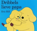 Dribbels lieve papa (Eric Hill)