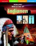 Wauw! Wist je dat al? Indianen