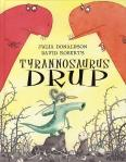 Tyrannosaurus Drup (Julia Donaldson en David Roberts)