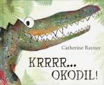 krrrr... okodil catherine rayner