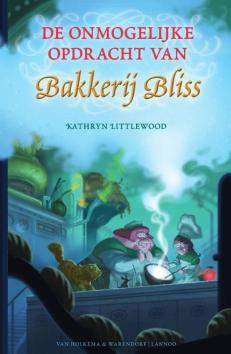 de onmogelijke opdracht van bakkerij bliss (Kathryn Littlewood)